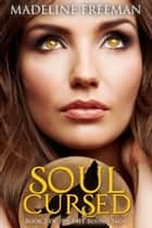 Soul Cursed ebook by Madeline Freeman
