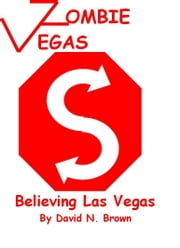 Zombie Vegas 4: Believing Las Vegas ebook by David N. Brown