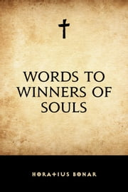 Words to Winners of Souls ebook by Horatius Bonar