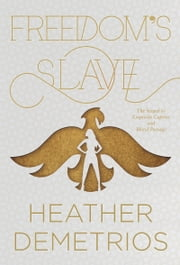 Freedom's Slave ebook by Heather Demetrios