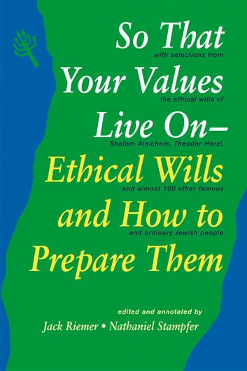 So That Your Values Live On - Ethical Wills and How to Prepare Them ebook by