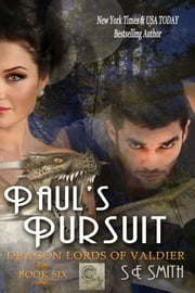 Paul's Pursuit: Dragon Lords of Valdier Book 6 - Dragon Lords of Valdier Book 6 ebook by S. E. Smith