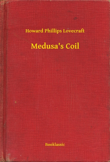Medusa's Coil ebook by Howard Phillips Lovecraft