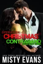 Operation Christmas Contraband ebook by Misty Evans