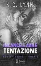 Incancellabile tentazione eBook by K.C. Lynn