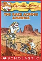 Geronimo Stilton #37: The Race Across America ebook by Geronimo Stilton