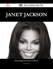 Janet Jackson 132 Success Facts - Everything you need to know about Janet Jackson ebook by Gerald Conley