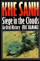 Khe Sanh: Siege in the Clouds ebook by Eric Hammel