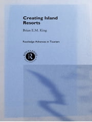Creating Island Resorts ebook by Brian King