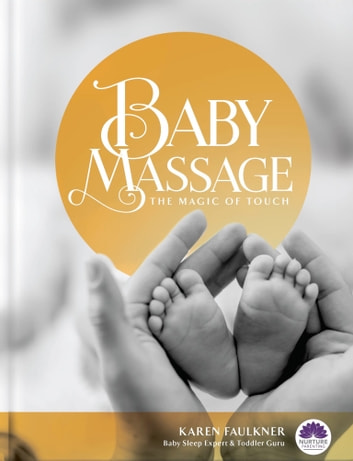 Baby Massage - The Magic of Touch ebook by Karen Faulkner