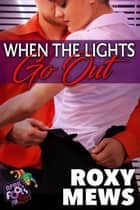 When the Lights Go Out: April Fools For Love ebook by Roxy Mews