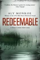 Redeemable - A standalone Peter Cotton short story eBook by Aly Monroe