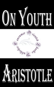 On Youth, Old Age, Life and Death, and Respiration ebook by Aristotle