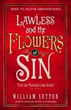 Lawless and the Flowers of Sin - Lawless 2 ebook by William Sutton