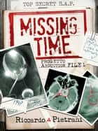 Missing Time - Progetto Abduction, file 1 ebook by Riccardo Pietrani