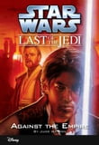 Star Wars: The Last of the Jedi: Against the Empire (Volume 8)