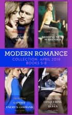 Modern Romance Collection: April 2018 Books 5 - 8: Vieri's Convenient Vows / Her Wedding Night Surrender / Captive at Her Enemy's Command / Conquering His Virgin Queen (Mills & Boon e-Book Collections) ebook by Andie Brock, Clare Connelly, Heidi Rice,...