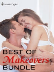 Best of Makeovers Bundle - The Cinderella Project\When the Lights Go Down\Cruise Control\Her Wildest Dreams\Texas Fire\Breathless Passion ebook by Kate Hardy,Heidi Betts,Sarah Mayberry,Emily McKay,Kimberly Raye,Emilie Rose