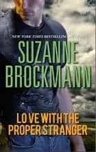 Love with the Proper Stranger ebook by Suzanne Brockmann