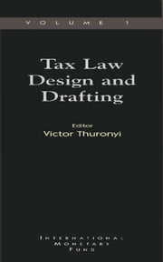 Tax Law Design and Drafting, Volume 1 ebook by Victor Mr. Thuronyi