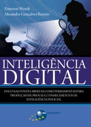 Inteligência Digital ebook by Emerson Wendt, Alesandro Gonçalves Barreto