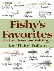 Fishy's Favorites for Bass, Trout, and Salt Water ebook by Jay Fullum,David Klausmeyer