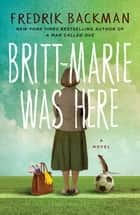Britt-Marie Was Here ebook by Fredrik Backman