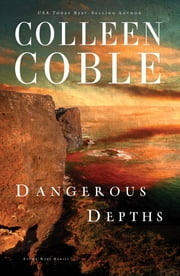 Dangerous Depths - Book 3 in the Aloha Reef Series ebook by Colleen Coble