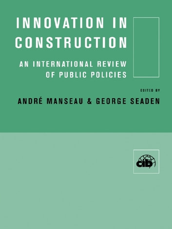 Innovation in Construction - An International Review of Public Policies ebook by
