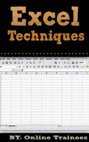 Excel Techniques ebook by Online Trainees