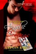 Soul Reaper Series Book III: Angelic Cravings ebook by Crymsyn Hart