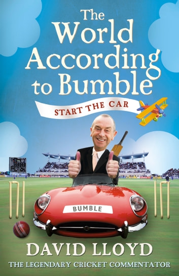 Start the Car: The World According to Bumble ebook by David Lloyd