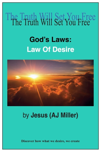 God's Laws: Law of Desire ebook by Jesus (AJ Miller)