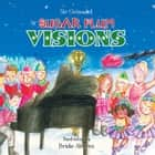 SUGAR PLUM VISIONS ebook by Sir Grinsalot