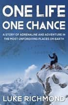 One Life One Chance ebook by Luke Richmond