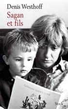 Sagan et fils ebook by Denis Westhoff