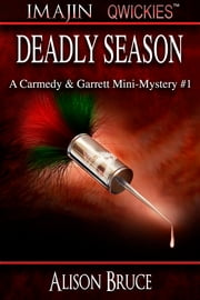 Deadly Season - (Imajin Qwickies) ebook by Alison Bruce