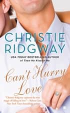 Can't Hurry Love ebook by Christie Ridgway