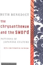 The Chrysanthemum and the Sword ebook by Ruth Benedict