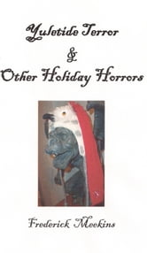 Yuletide Terror & Other Holiday Horors ebook by Frederick Meekins