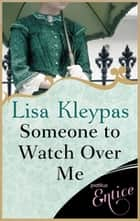 Someone to Watch Over Me - Number 1 in series 電子書 by Lisa Kleypas