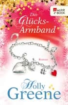 Das Glücksarmband ebook by Holly Greene, Sabine Schulte