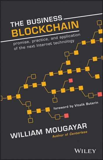 The business blockchain ebook by william mougayar 9781119300335 the business blockchain promise practice and application of the next internet technology ebook fandeluxe Gallery