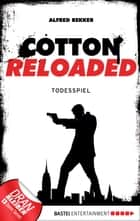 Cotton Reloaded - 09 - Todesspiel eBook by Alfred Bekker