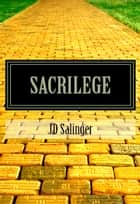 Sacrilege ebook by JD Salinger