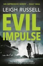 Evil Impulse ebook by Leigh Russell