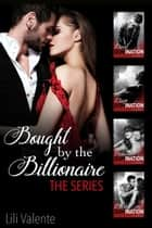 Bought by the Billionaire: The Series ebook by Lili Valente