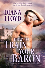 How to Train Your Baron ebook by Diana Lloyd
