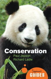 Conservation - A Beginner's Guide ebook by Paul Jepson, Richard Ladle