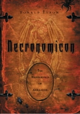 Necronomicon: The Wanderings of Alhazred - The Wanderings of Alhazred ebook by Donald Tyson
